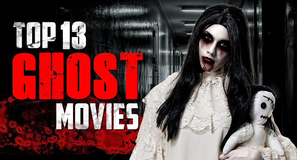 Top 13 Ghost Movies